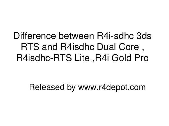 Difference between r4i sdhc 3ds rts and r4isdhc dual core