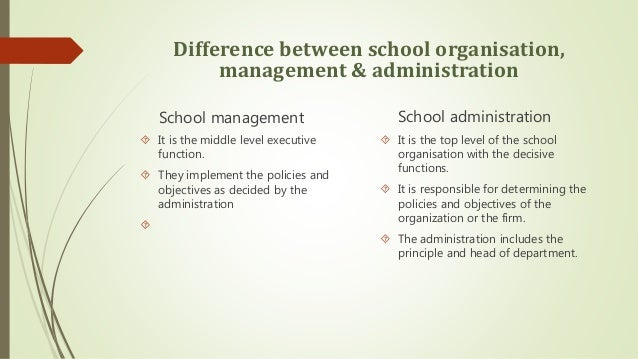 Whats The Difference Between Administrative And Executive >> Difference Between School Organisation Management Administration
