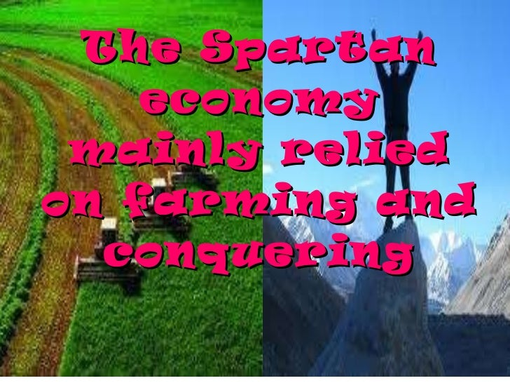 the main features of the spartan economy essay A powerpoint showing the key similarities and differecnes between the two main cities in ancient greece: athens and sparta ideal to be shown as an opener to the lesson, comes complete with task/activity at the end.
