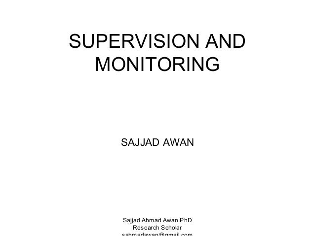 SUPERVISION AND MONITORING  SAJJAD AWAN  Sajjad Ahmad Awan PhD Research Scholar