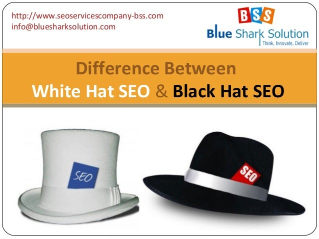 Difference between white hat seo and black hat seo 18bd3cf4e76e