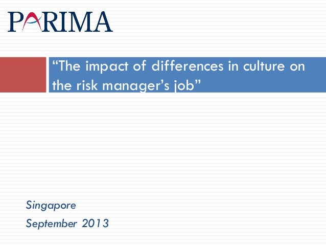 """The impact of differences in culture on the risk manager's job""  Singapore September 2013"