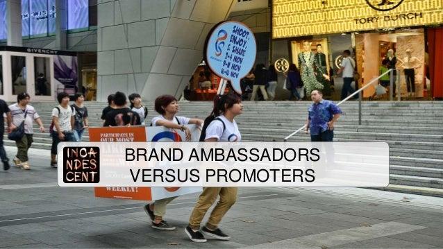 BRAND AMBASSADORS VERSUS PROMOTERS