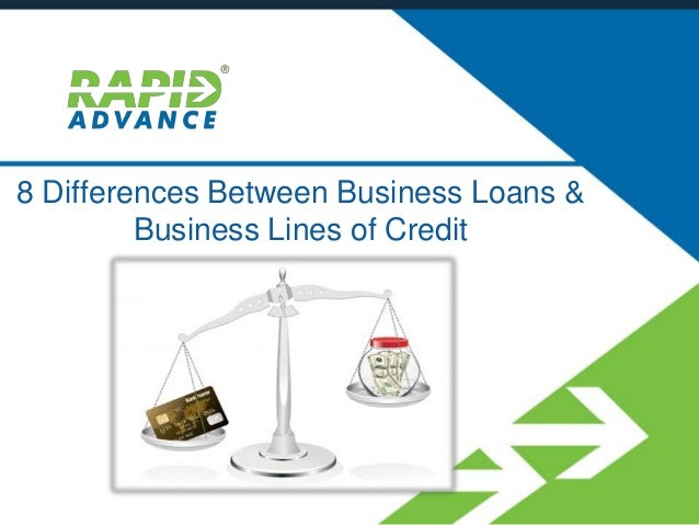 8 Differences Between Business Loans & Business Lines of Credit