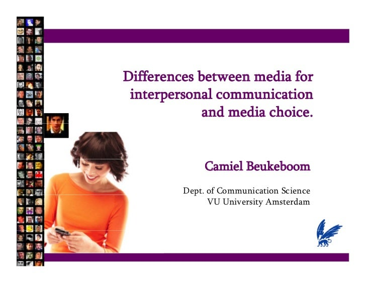 Differences between media for interpersonal communication             and media choice.              Camiel Beukeboom     ...