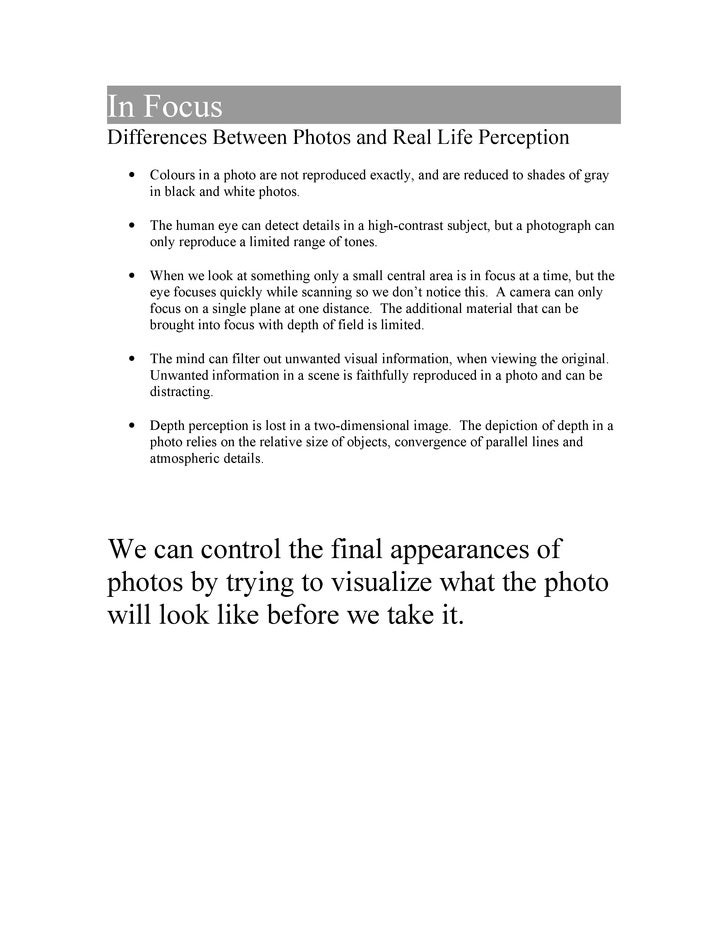In Focus Differences Between Photos and Real Life Perception   •   Colours in a photo are not reproduced exactly, and are ...
