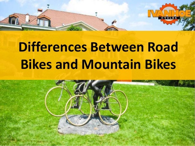 Differences Between Road Bikes and Mountain Bikes