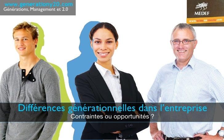 www.generationy20.com Générations, Management et 2.0           Différences générationnelles dans l'entreprise             ...