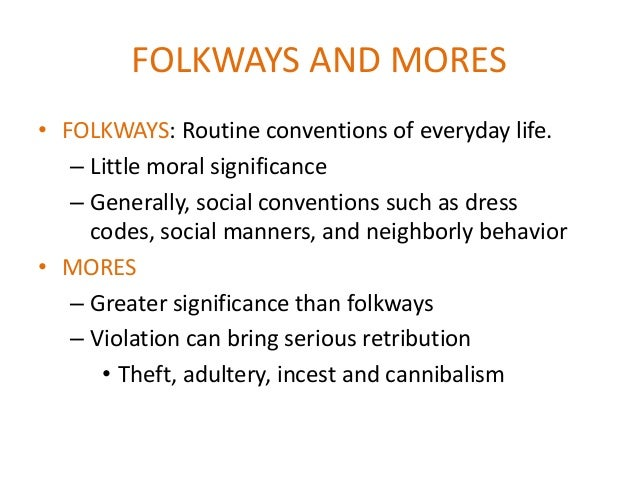 folkways and mores in india Mores refers to social norms mores examples exist in all different types of social situations.