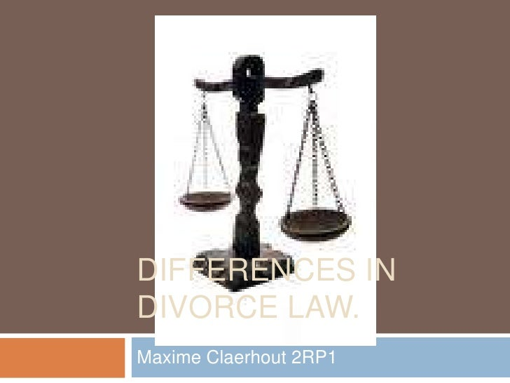 Differences in divorce law.<br />Maxime Claerhout 2RP1<br />