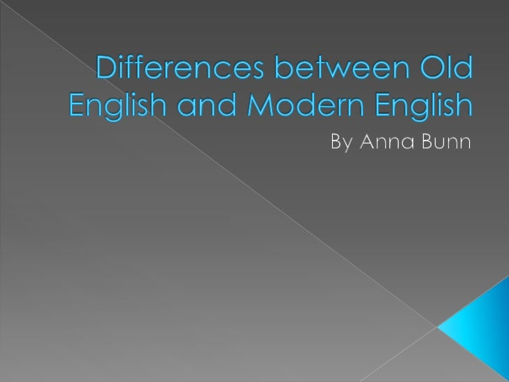 Differences between old english and modern english - Difference between modern and contemporary ...