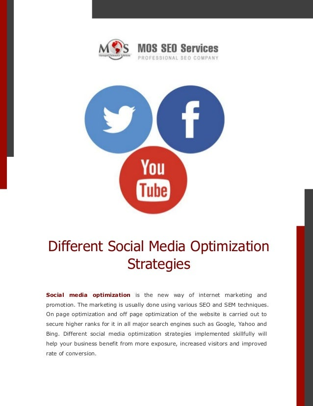 Different Social Media Optimization Strategies Social media optimization is the new way of internet marketing and promotio...