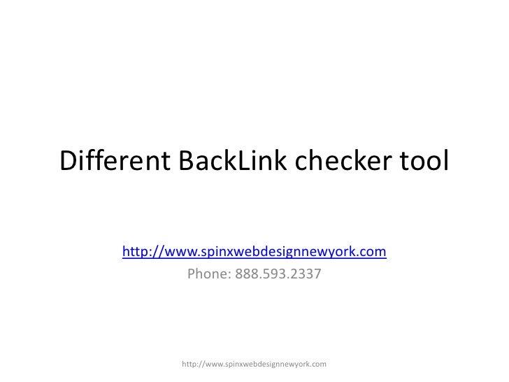 Different BackLink checker tool     http://www.spinxwebdesignnewyork.com              Phone: 888.593.2337             http...