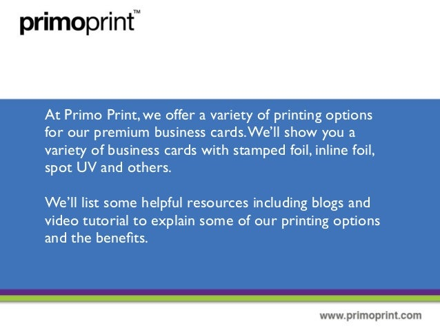 Different types of business cards a variety of premium business cards finishes and styles 2 at primo print reheart Choice Image