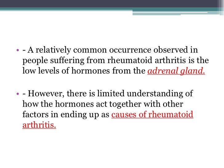 causes and effects of rheumatoid arthritis Rheumatoid arthritis: symptoms, cause, medication, treatment rheumatoid arthritis is an autoimmune disease that leads to chronic inflammation of the joints it is often characterized by periods of disease flares and remissions.