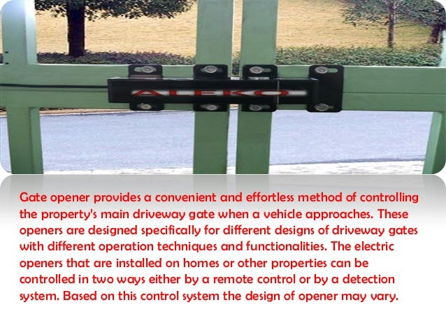 Different designs of driveway gate openers and their