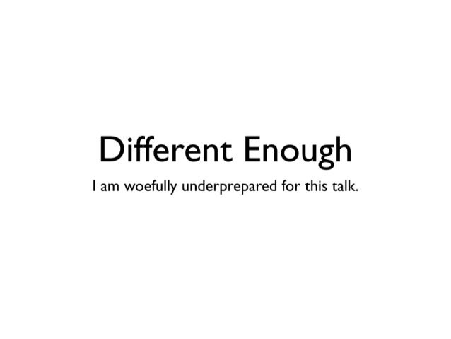 Different Enough