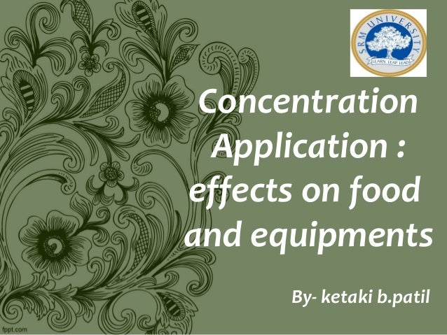Concentration Application : effects on food and equipments By- ketaki b.patil