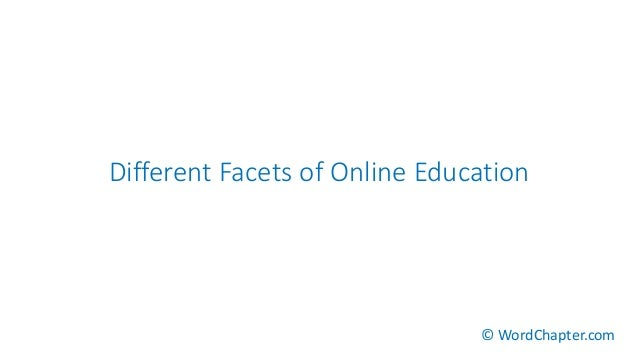 Different Facets of Online Education © WordChapter.com