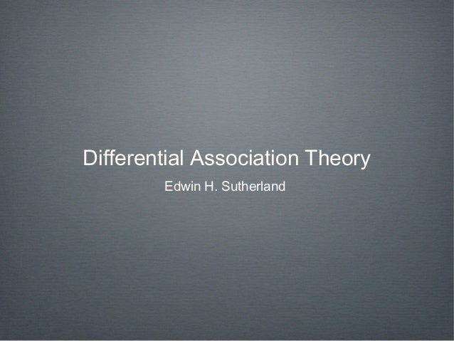 Differential Association TheoryEdwin H. Sutherland