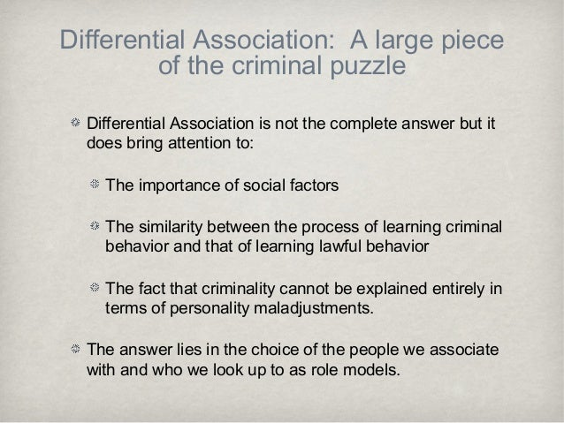 """differential association and social bonding theory Group rates of crime other authors have used the terms """"epidemiology"""" or social structural theories micro micro theories of criminal behavior focus on a small differential association theory, developed by sutherland, is a learning theory that hirschi, travis: criminologist, developed the social bond theory, wrote the."""