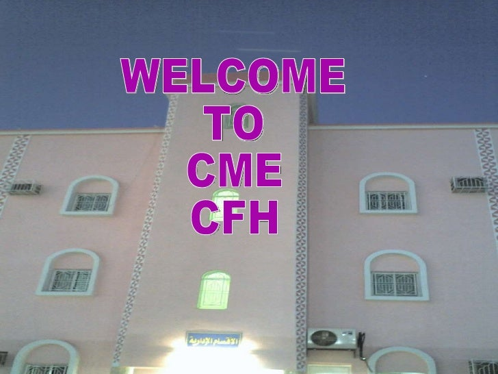 WELCOME TO CME CFH