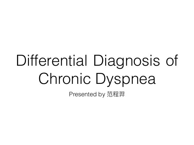Differential Diagnosis of Chronic Dyspnea Presented by