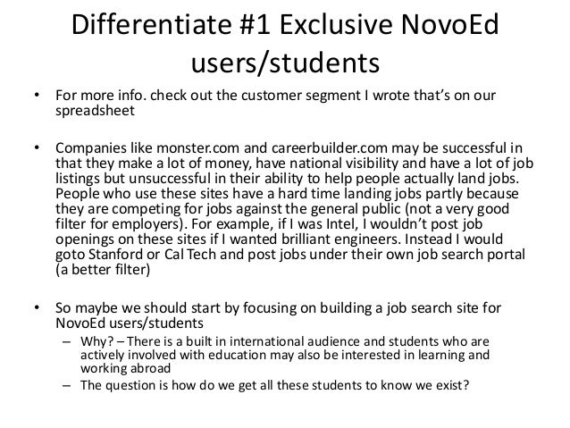 Differentiate #1 Exclusive NovoEd users/students • For more info. check out the customer segment I wrote that's on our spr...