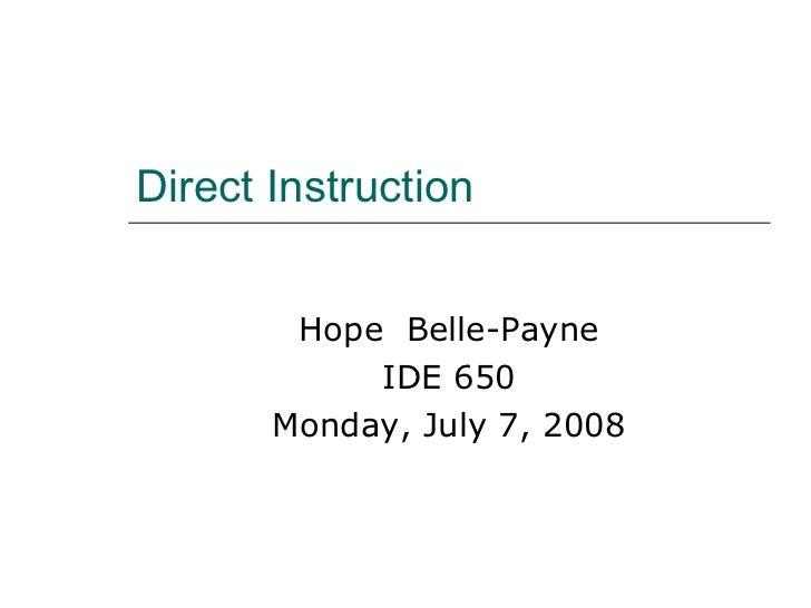 Direct Instruction Hope  Belle-Payne IDE 650 Monday, July 7, 2008