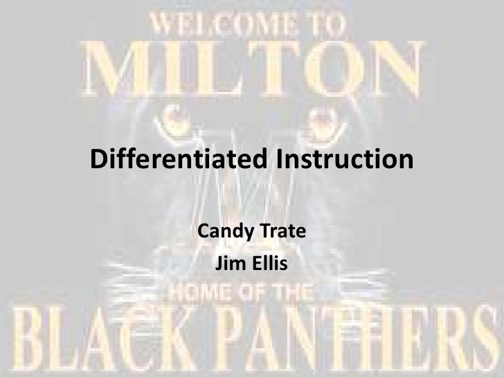 Differentiated Instruction        Candy Trate          Jim Ellis