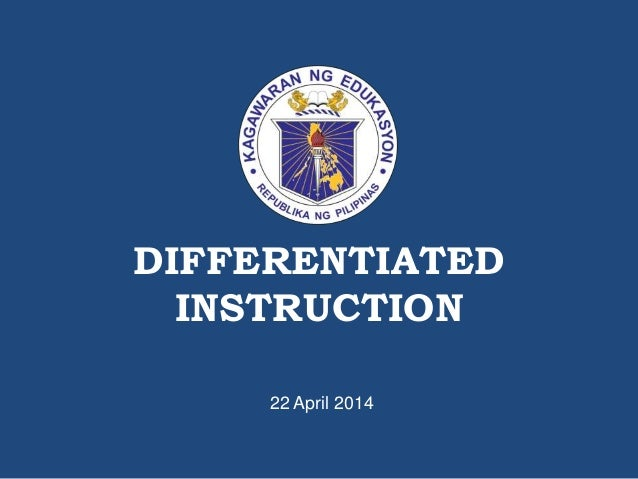 DIFFERENTIATED INSTRUCTION 22 April 2014