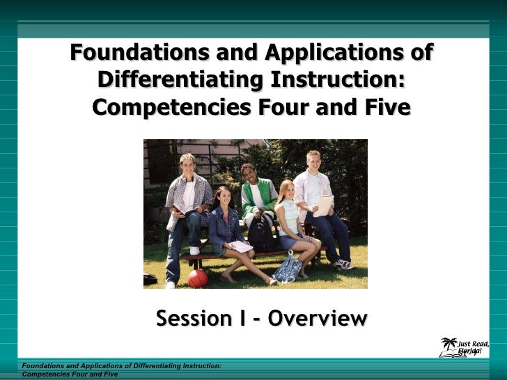 Foundations and Applications of Differentiating Instruction: Competencies Four and Five Session I - Overview Foundations a...