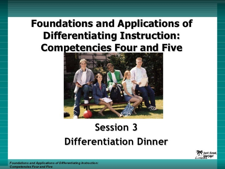 Foundations and Applications of Differentiating Instruction: Competencies Four and Five Session 3 Differentiation Dinner F...
