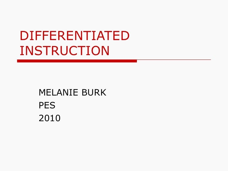 DIFFERENTIATED INSTRUCTION MELANIE BURK PES 2010