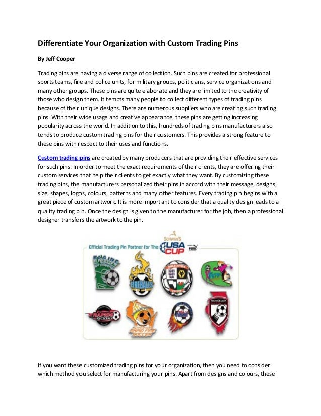 Differentiate Your Organization with Custom Trading Pins By Jeff Cooper Trading pins are having a diverse range of collect...