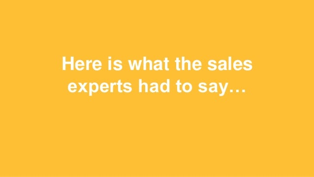 Here is what the sales experts had to say…