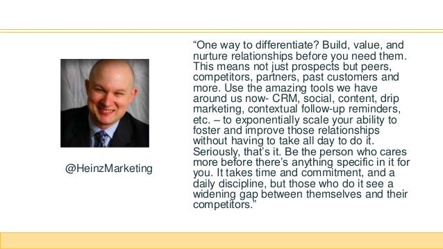 """""""One way to differentiate? Build, value, and nurture relationships before you need them. This means not just prospects but..."""