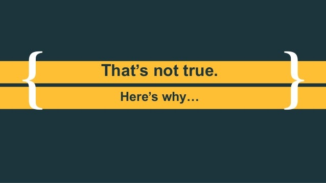 { }That's not true. Here's why…