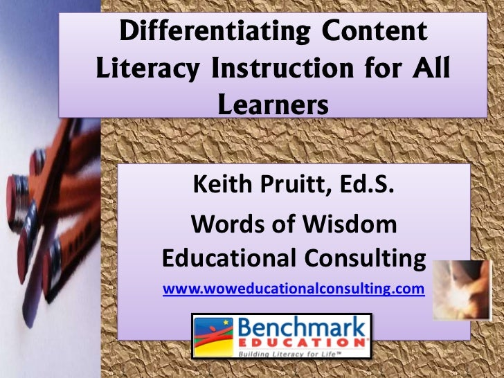 Differentiating ContentLiteracy Instruction for All          Learners       Keith Pruitt, Ed.S.       Words of Wisdom     ...