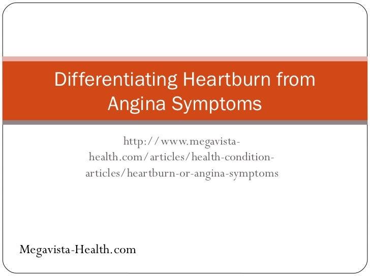 http://www.megavista-health.com/articles/health-condition-articles/heartburn-or-angina-symptoms Differentiating Heartburn ...