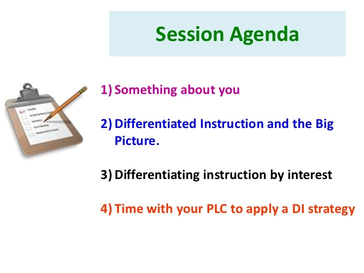 Session Agenda1) Something about you2) Differentiated Instruction and the Big   Picture.3) Differentiating instruction by ...