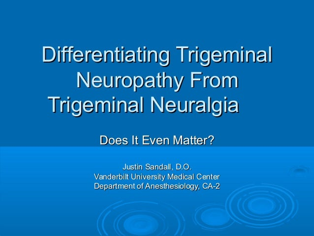 Differentiating Trigeminal Neuropathy From Trigeminal
