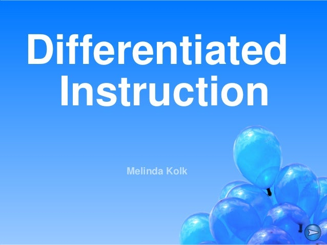 Differentiated Instruction Melinda Kolk