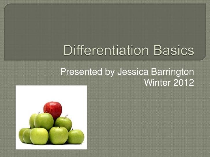 Presented by Jessica Barrington                   Winter 2012