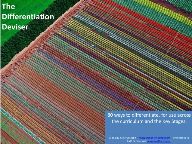 The Differentiation Deviser  80 ways to differentiate, for use across the curriculum and the Key Stages. Made by Mike Gers...