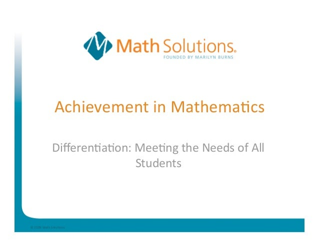 AchievementinMathema.cs            Differen.a.on:Mee.ngtheNeedsofAll                          Students©2009Math...