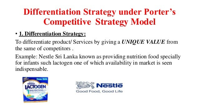 nestle integrated costleadership and differentiation stratgy How to implement differentiation strategy  the attempt to integrate  it with a cost leadership strategy has revealed unprofitable.