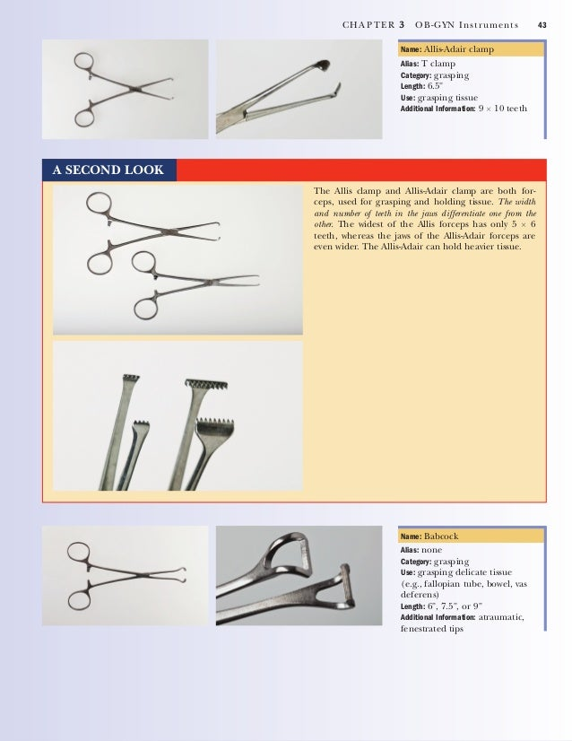 44 CHAPTER 3 OB-GYN Instruments Name: Bozeman dressing forceps Alias: packing forceps Category: grasping Use: applying dre...
