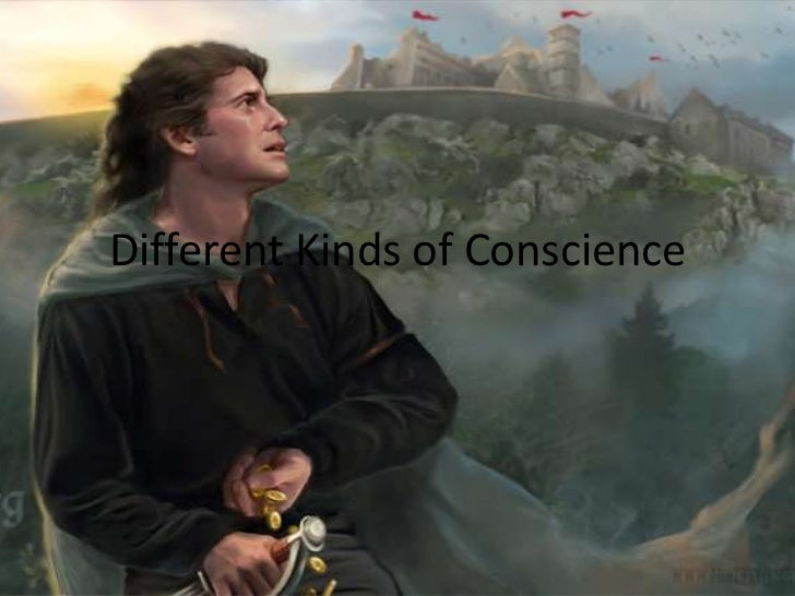 Different Kinds of Conscience
