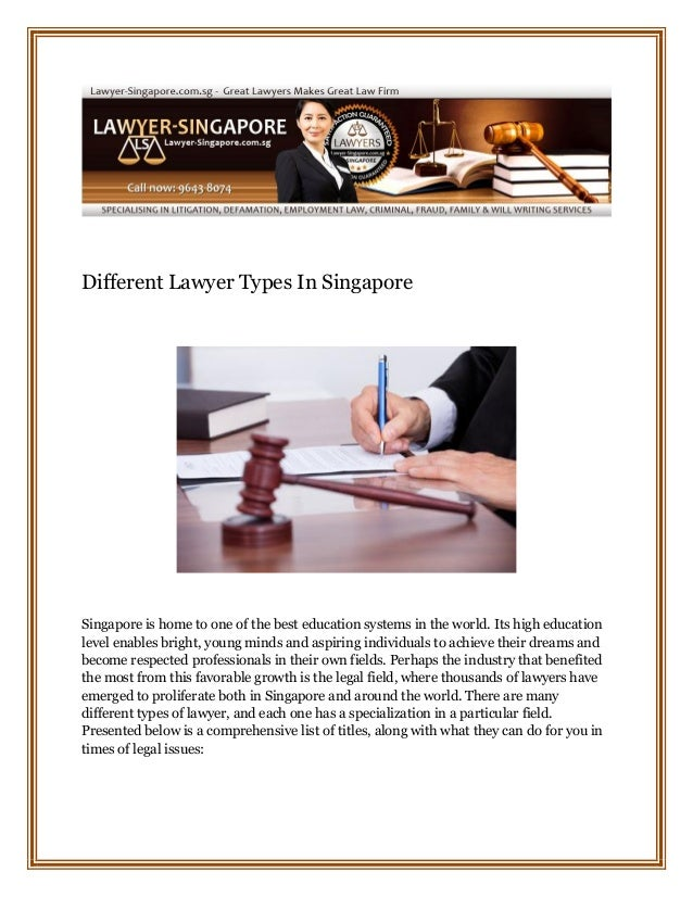 Different Lawyer Types In Singapore Singapore is home to one of the best education systems in the world. Its high educatio...